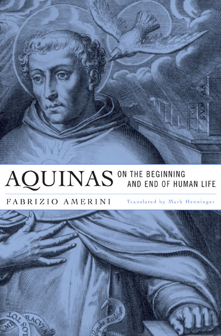 Cover: Aquinas on the Beginning and End of Human Life, from Harvard University Press