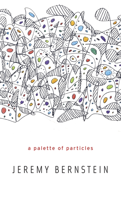 Cover: A Palette of Particles, from Harvard University Press