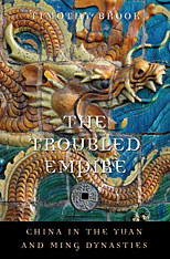 Cover: The History of Imperial China, Volume 5. The Troubled Empire: China in the Yuan and Ming Dynasties, by Timothy Brook, from Harvard University Press