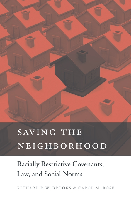 Cover: Saving the Neighborhood: Racially Restrictive Covenants, Law, and Social Norms, from Harvard University Press