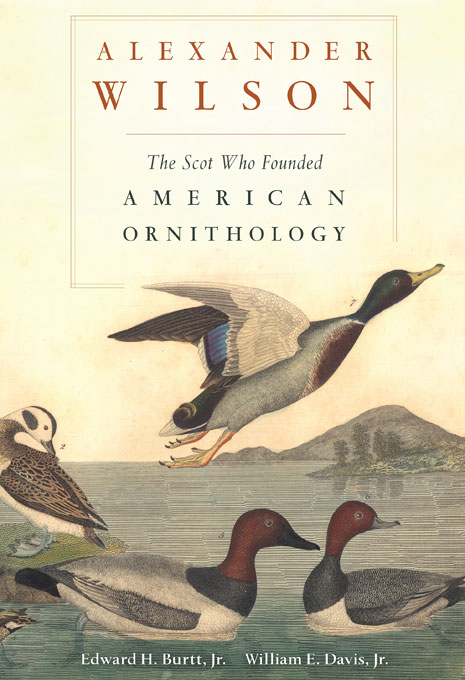 Cover: Alexander Wilson: The Scot Who Founded American Ornithology, from Harvard University Press