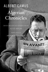 Jacket: Algerian Chronicles, by Albert Camus, translated by Arthur Goldhammer, Introduction by Alice Kaplan, from Harvard University Press