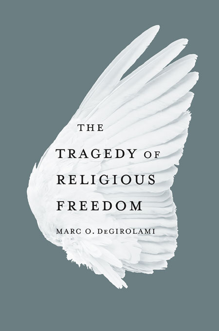 Cover: The Tragedy of Religious Freedom, from Harvard University Press