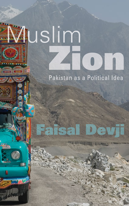 Cover: Muslim Zion: Pakistan as a Political Idea, from Harvard University Press