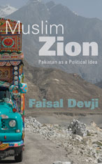 Cover: Muslim Zion: Pakistan as a Political Idea, by Faisal Devji, from Harvard University Press