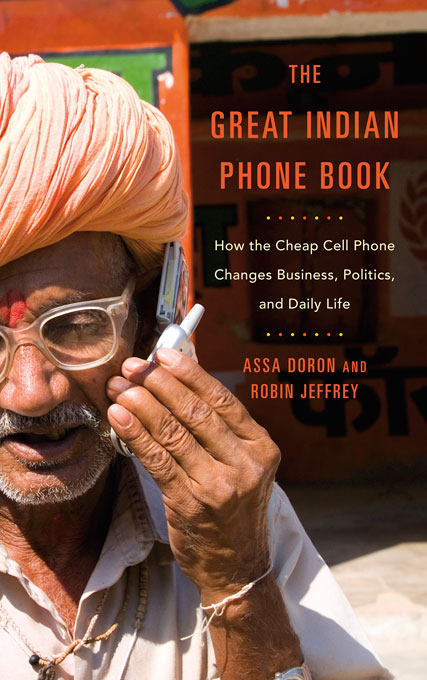 Cover: The Great Indian Phone Book: How the Cheap Cell Phone Changes Business, Politics, and Daily Life, from Harvard University Press