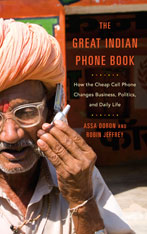Cover: The Great Indian Phone Book: How the Cheap Cell Phone Changes Business, Politics, and Daily Life