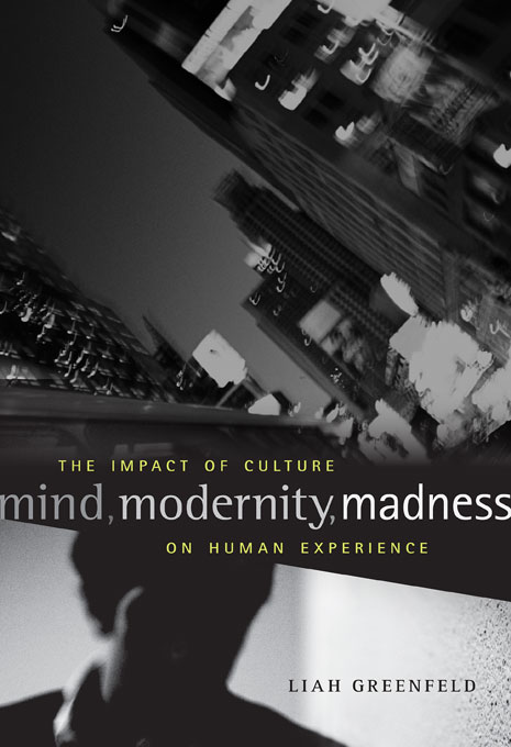 Cover: Mind, Modernity, Madness: The Impact of Culture on Human Experience, from Harvard University Press