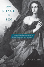 Cover: From Shame to Sin: The Christian Transformation of Sexual Morality in Late Antiquity