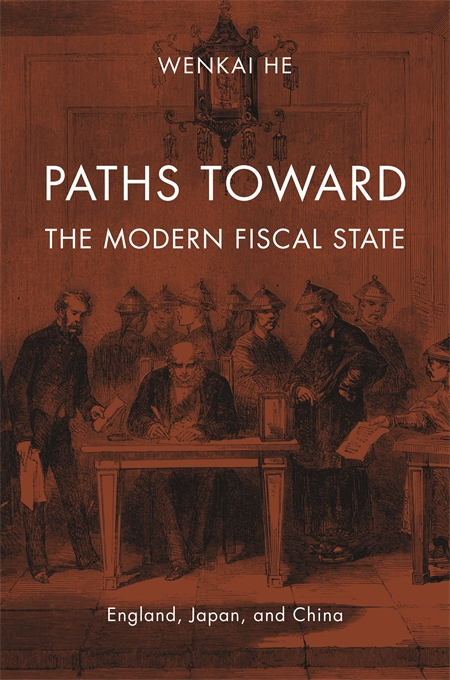 Cover: Paths toward the Modern Fiscal State: England, Japan, and China, from Harvard University Press