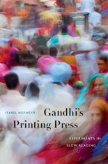 Cover: Gandhi's Printing Press: Experiments in Slow Reading, by Isabel Hofmeyr, from Harvard University Press