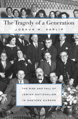 Cover: The Tragedy of a Generation: The Rise and Fall of Jewish Nationalism in Eastern Europe