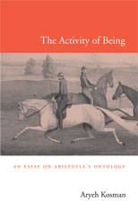 Cover: The Activity of Being: An Essay on Aristotle's Ontology