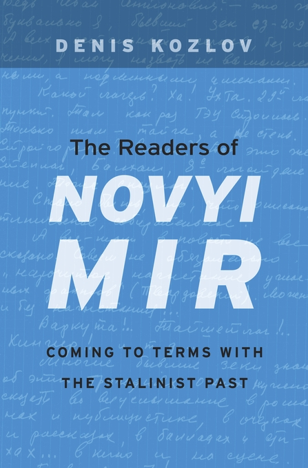 Cover: The Readers of <i>Novyi Mir</i>: Coming to Terms with the Stalinist Past, from Harvard University Press