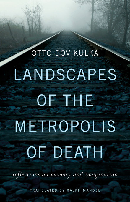Cover: Landscapes of the Metropolis of Death: Reflections on Memory and Imagination, from Harvard University Press
