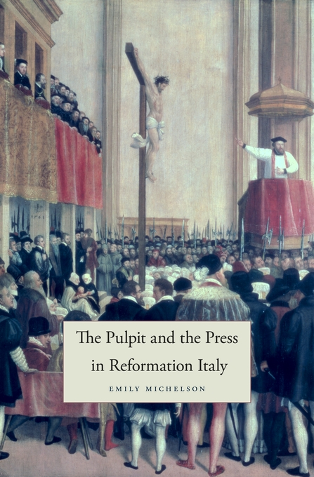 Cover: The Pulpit and the Press in Reformation Italy, from Harvard University Press