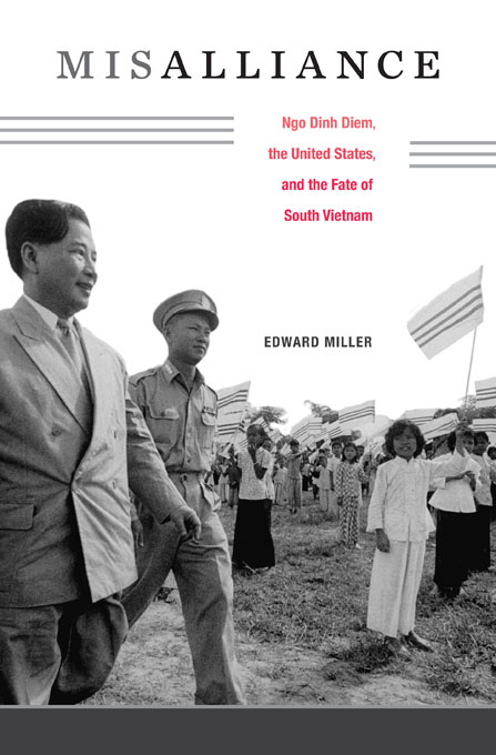 Cover: Misalliance: Ngo Dinh Diem, the United States, and the Fate of South Vietnam, from Harvard University Press