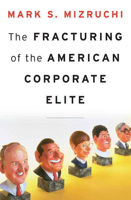 Cover: The Fracturing of the American Corporate Elite, from Harvard University Press