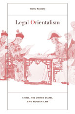 Cover: Legal Orientalism: China, the United States, and Modern Law