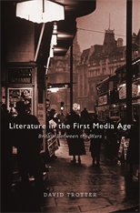 Cover: Literature in the First Media Age: Britain between the Wars