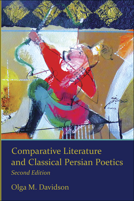 Cover: Comparative Literature and Classical Persian Poetics: Second Edition, from Harvard University Press