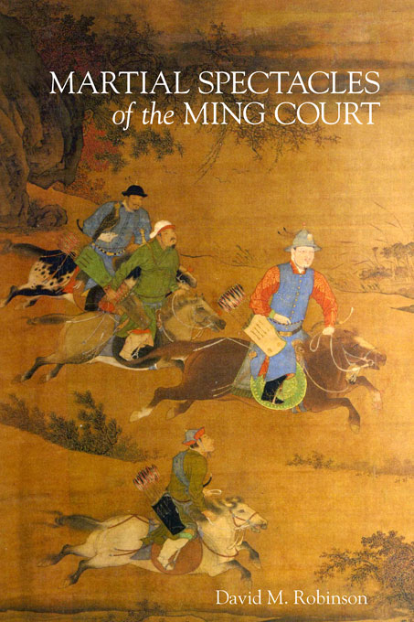 Cover: Martial Spectacles of the Ming Court, from Harvard University Press