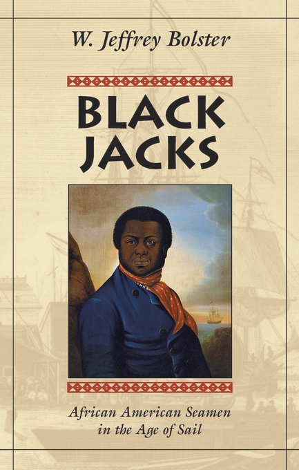 Cover: Black Jacks: African American Seamen in the Age of Sail, from Harvard University Press