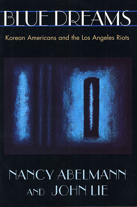 Cover: Blue Dreams: Korean Americans and the Los Angeles Riots, from Harvard University Press