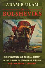 Cover: The Bolsheviks: The Intellectual and Political History of the Triumph of Communism in Russia