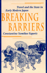 Cover: Breaking Barriers: Travel and the State in Early Modern Japan