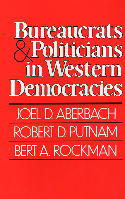 Cover: Bureaucrats and Politicians in Western Democracies, from Harvard University Press