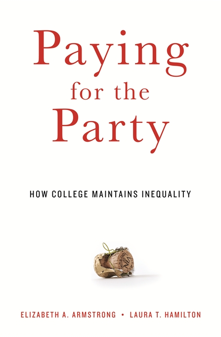 Cover: Paying for the Party: How College Maintains Inequality, from Harvard University Press