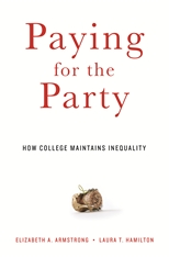 Cover: Paying for the Party: How College Maintains Inequality, by Elizabeth A. Armstrong and Laura T. Hamilton, from Harvard University Press