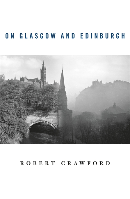 Cover: On Glasgow and Edinburgh, from Harvard University Press