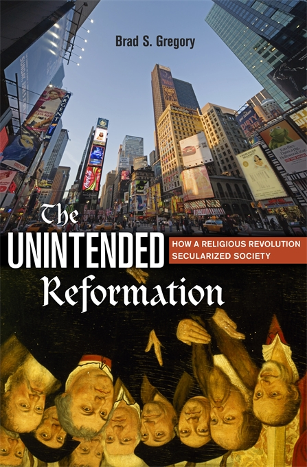 Cover: The Unintended Reformation: How a Religious Revolution Secularized Society, from Harvard University Press