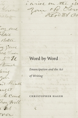 Cover: Word by Word: Emancipation and the Act of Writing, by Christopher Hager, from Harvard University Press