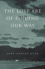 Cover: The Lost Art of Finding Our Way