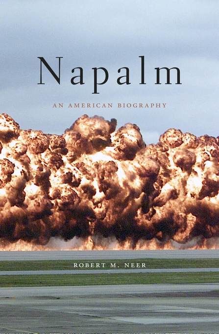 Cover: Napalm: An American Biography, from Harvard University Press