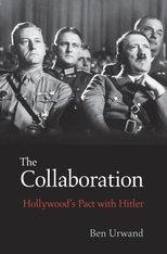 Cover: The Collaboration: Hollywood's Pact with Hitler, by Ben Urwand, from Harvard University Press
