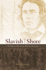 Cover: Slavish Shore: The Odyssey of Richard Henry Dana Jr.