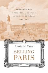 Cover: Selling Paris: Property and Commercial Culture in the Fin-de-siècle Capital