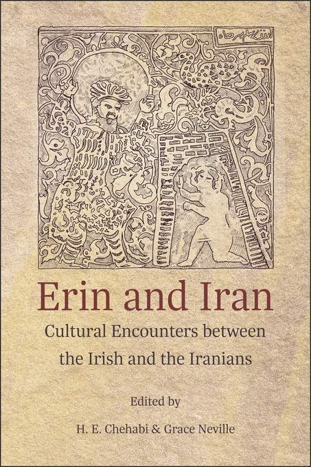Cover: Erin and Iran: Cultural Encounters between the Irish and the Iranians, from Harvard University Press
