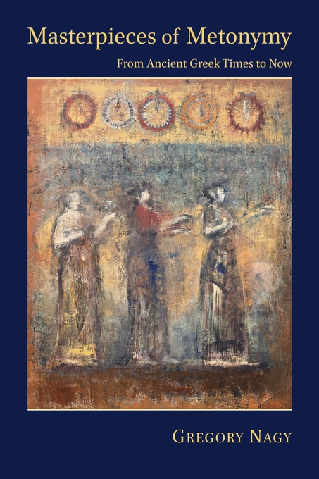 Cover: Masterpieces of Metonymy: From Ancient Greek Times to Now, from Harvard University Press