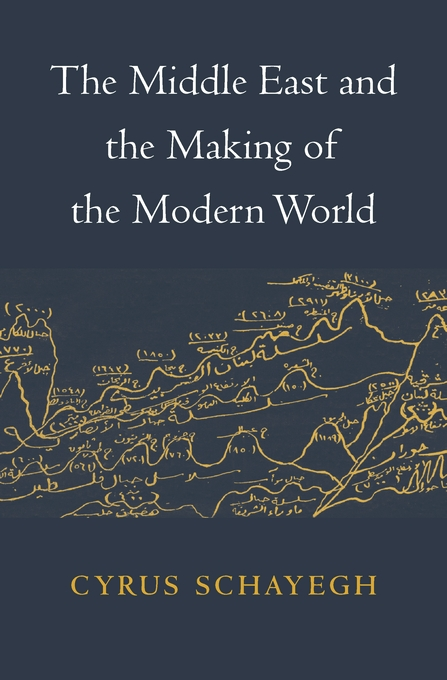 Cover: The Middle East and the Making of the Modern World, from Harvard University Press