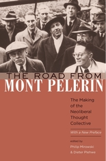 Cover: The Road from Mont Pèlerin: The Making of the Neoliberal Thought Collective, With a New Preface