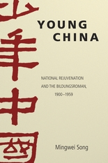 Cover: Young China: National Rejuvenation and the Bildungsroman, 1900–1959