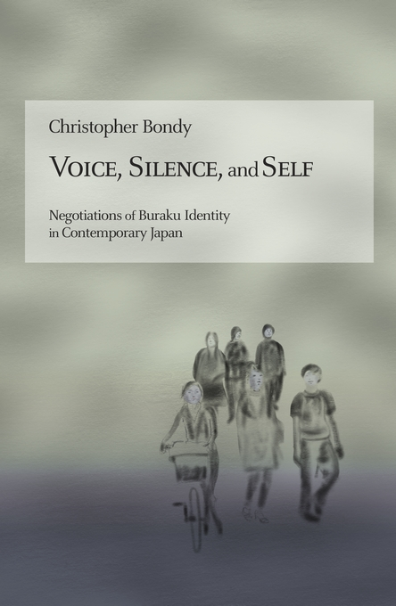 Cover: Voice, Silence, and Self: Negotiations of Buraku Identity in Contemporary Japan, from Harvard University Press