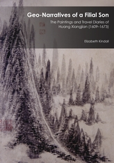 Cover: Geo-Narratives of a Filial Son: The Paintings and Travel Diaries of Huang Xiangjian (1609–1673)