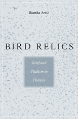 Cover: Bird Relics: Grief and Vitalism in Thoreau