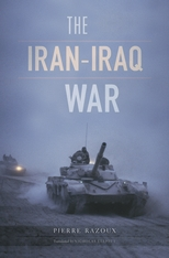 Cover: The Iran–Iraq War, by Pierre Razoux, translated by Nicholas Elliott, from Harvard University Press
